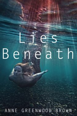 Lies Beneath by Anne Greenwood Brown | Book Review