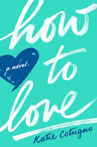 How to Love by Katie Cotugno | Mini Book Review