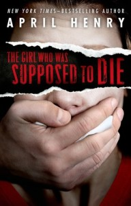 The Girl Who Was Supposed to Die by April Henry | Mini Book Review