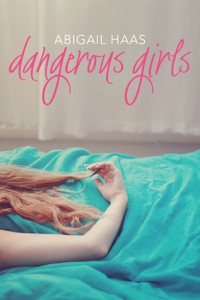 Dangerous Girls by Abigail Haas | Book Review