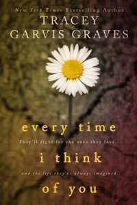 Every Time I Think of You by Tracey Garvis-Graves | Book Review