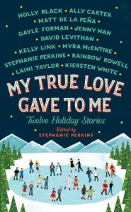 My True Love Gave to Me: Twelve Holiday Stories by Various Authors | Book Review