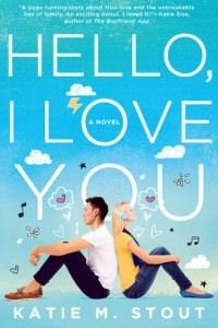 Hello, I Love You by Katie M. Stout | Book Review