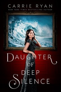 Daughter of Deep Silence by Carrie Ryan | Book Review