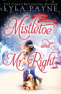Mistletoe and Mr. Right: Two Stories of Holiday Romance by Lyla Payne | Book Review