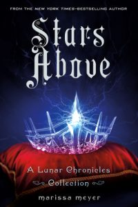 Stars Above by Marissa Meyer | Book Review