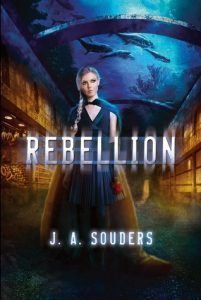 Rebellion by J.A. Souders | Blog Tour Book Review (+ Giveaway)