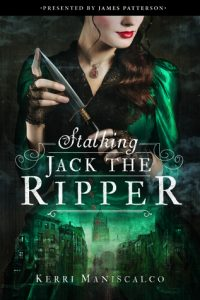 Stalking Jack the Ripper by Kerri Maniscalco | Book Review (+ Giveaway)