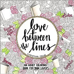 Love Between the Lines: An Adult Coloring Book for Book Lovers | Coloring Book Review (+ Giveaway)