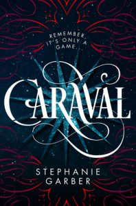 Caraval by Stephanie Garber | 2017 Debut Book Review