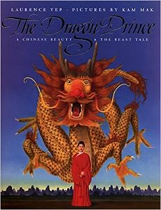 The Dragon Prince: A Chinese Beauty & the Beast Tale by Laurence Yep | Children's Book Review
