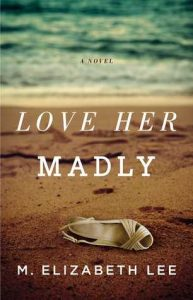 Love Her Madly by M. Elizabeth Lee | Mini Book Review