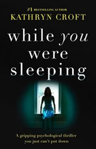 While You Were Sleeping by Kathryn Croft | Book Review