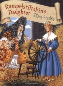 Rumpelstiltskin's Daughter by Diane Stanley | Children's Book Review