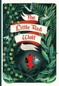 The Little Red Wolf by Amélie Fléchais | Graphic Novel Review