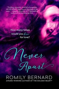 Never Apart by Romily Bernard | Blog Tour Book Spotlight (+ Giveaway)