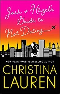 Josh & Hazel's Guide to Not Dating by Christina Lauren | Book Review